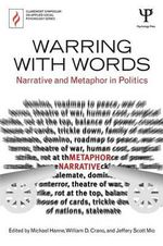 Warring with Words : Narrative and Metaphor in Politics