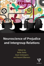 Neuroscience of Prejudice and Intergroup Relations : Studies from Multiple Contexts