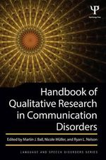 Handbook of Qualitative Research in Communication Disorders : Epidemiology, Signs / Symptoms & Prognoses