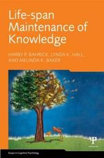 Life-Span Maintenance of Knowledge - Harry P. Bahrick