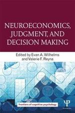 Neuroeconomics and Decision Making