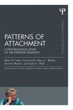 Patterns of Attachment : A Psychological Study of the Strange Situation - Mary D. Salter Ainsworth