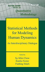 Statistical Methods for Modeling Human Dynamics : An Interdisciplinary Dialogue