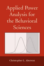 Applied Power Analysis for the Behavioral Sciences : Theory, Methods, and Applications - Christopher L. Aberson
