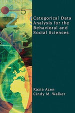 Categorical Data Analysis for the Behavioral and Social Sciences - Razia Azen