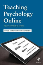 Teaching Psychology Online : Tips and Strategies for Success - Kelly S. Neff