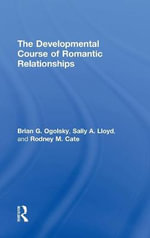 The Developmental Course of Romantic Relationships : From Meeting to Marriage - Brian G. Ogolsky
