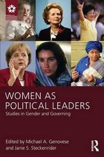 Women as Political Leaders : Studies in Gender and Governing