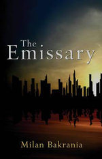 The Emissary - Milan Bakrania