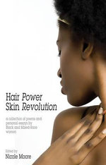 Hair Power, Skin Revolution - Nicole Moore