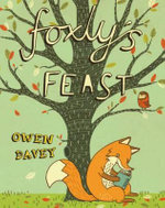 Foxly's Feast - Owen Davey