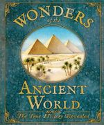 Wonders of the Ancient Worlds : The True History Revealed - Rod Green