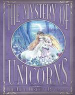 The Magic of Unicorns : The True History Revealed - Rod Green