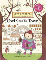 Peek Street : Owl Goes to Town - Valeria Valenza