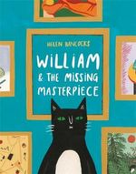 William and the Missing Masterpiece - Helen Hancocks