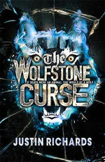 The Wolfstone Curse - Justin Richards