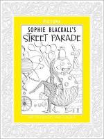 Sophie Blackall's Street Parade - Sophie Blackall