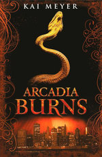 Arcadia Burns - KAI MEYER