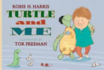 Turtle and Me - Robie H. Harris