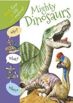 Who? What? When? Mighty Dinosaurs - Anita Ganeri