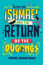 Ishmael and the Return of the Dugongs - Michael Gerard Bauer