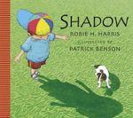 Shadow! - Robie H. Harris