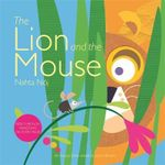 The Lion and the Mouse : Animals - Jenny Broom