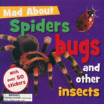 Mad About Spiders Bugs And other Insects : With Over 50 Stickers