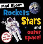 Mad About Rockets Stars and outer Space : With Over 50 Stickers