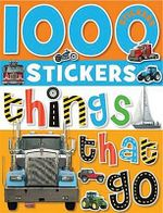1000 Stickers : Things That Go  - Annie Simpson