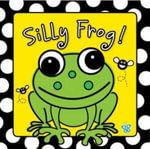 Silly Frog : Bath Book - Charlie Stratford