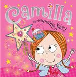 Camilla, the Cupcake Fairy - Tim Bugbird