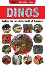 Dinos : Discover the World of Dinosaurs - Sarah Phillips
