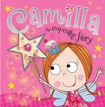 Camilla the Cupcake Fairy Story Book : Camilla the Cupcake Fairy - Tim Bugbird