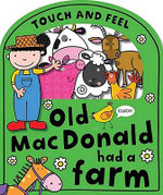 Old MacDonald Had a Farm : Touch and Feel - Lara Ede
