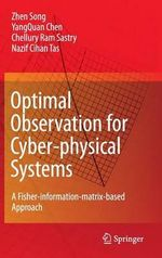Optimal Observation for Cyber-physical Systems : A Fisher-information-matrix-based Approach - Zhen Song