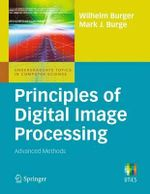 Principles of Digital Image Processing : Advanced Methods - Wilhelm Burger