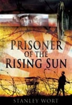 Prisoner of the Rising Sun - Stanley Wort