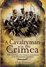 A Cavalryman in the Crimea : The Letters of Temple Godman, 5th Dragoon Guards - Philip Warner