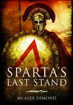 Sparta's Last Stand - Alex Dimond