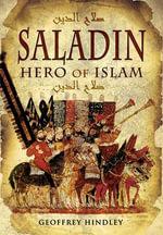 Saladin : Hero of Islam - Geoffrey Hindley