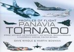 Panavia Tornado : Profiles of Flight : Strike, Anti-Ship, Air Superiority, Air Defence, Reconnaissance and Electronic Warfard Fighter-Bomber - Dave Windle