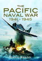The Pacific Naval War 1941-1945 - David Wragg