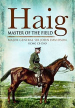 Haig : Master of the Field - John Davidson