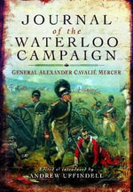 Journal of the Waterloo Campaign - Cavalie Mercer