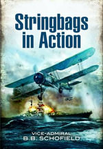 Stringbags in Action : Taranto 1940 & Bismarck 1941 - B.B. Schofield