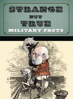 Strange But True : Military Facts - Steve Crawford