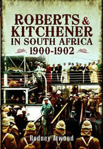 Roberts and Kitchener in South Africa : 1900-1902 - Rodney Atwood