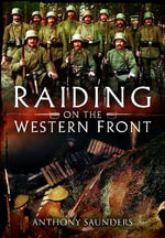 Raiding on the Western Front - Anthony Saunders