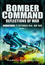Bomber Command: Armageddon (27 September 1944 - May 1945) v. 5 : Reflections of War - Martin Bowman